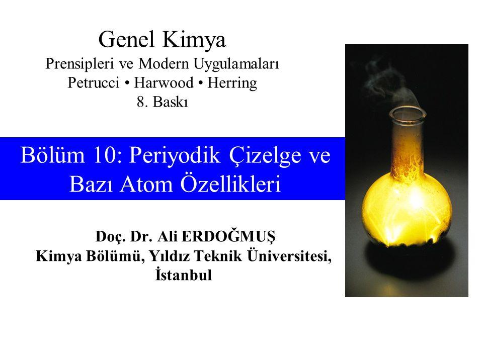 Bölüm 10: Periyodik Çizelge ve Bazı Atom Özellikleri