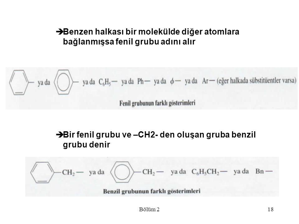 Bir fenil grubu ve –CH2- den oluşan gruba benzil grubu denir