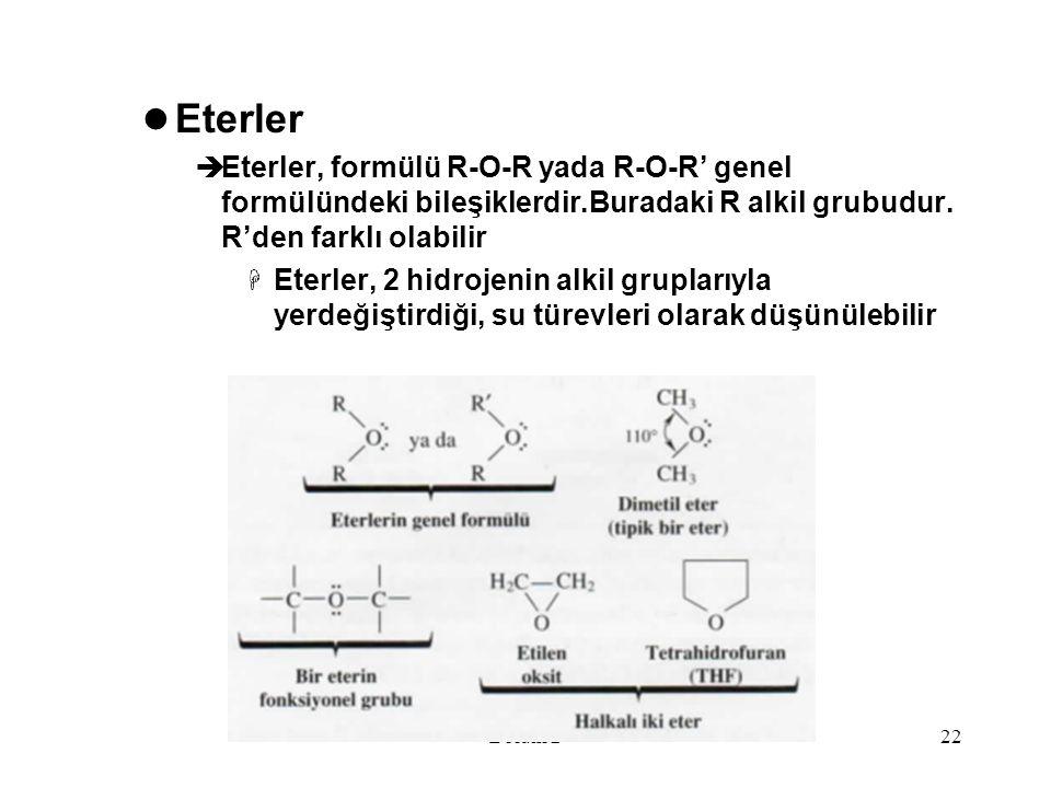 Eterler Eterler, formülü R-O-R yada R-O-R' genel formülündeki bileşiklerdir.Buradaki R alkil grubudur. R'den farklı olabilir.