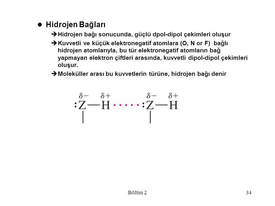 Hidrojen Bağları Hidrojen bağı sonucunda, güçlü dpol-dipol çekimleri oluşur.