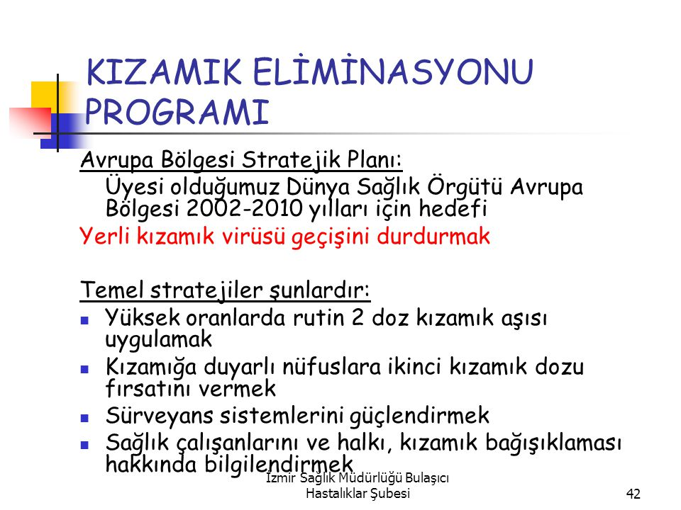 KIZAMIK ELİMİNASYONU PROGRAMI