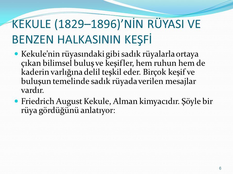KEKULE (1829–1896)'NİN RÜYASI VE BENZEN HALKASININ KEŞFİ