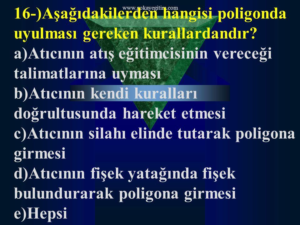 16-)Aşağıdakilerden hangisi poligonda uyulması gereken kurallardandır