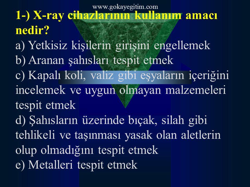 1-) X-ray cihazlarının kullanım amacı nedir