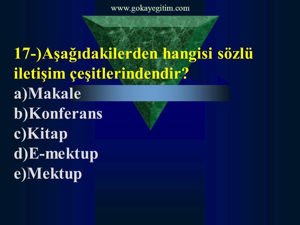 17-)Aşağıdakilerden hangisi sözlü iletişim çeşitlerindendir a)Makale