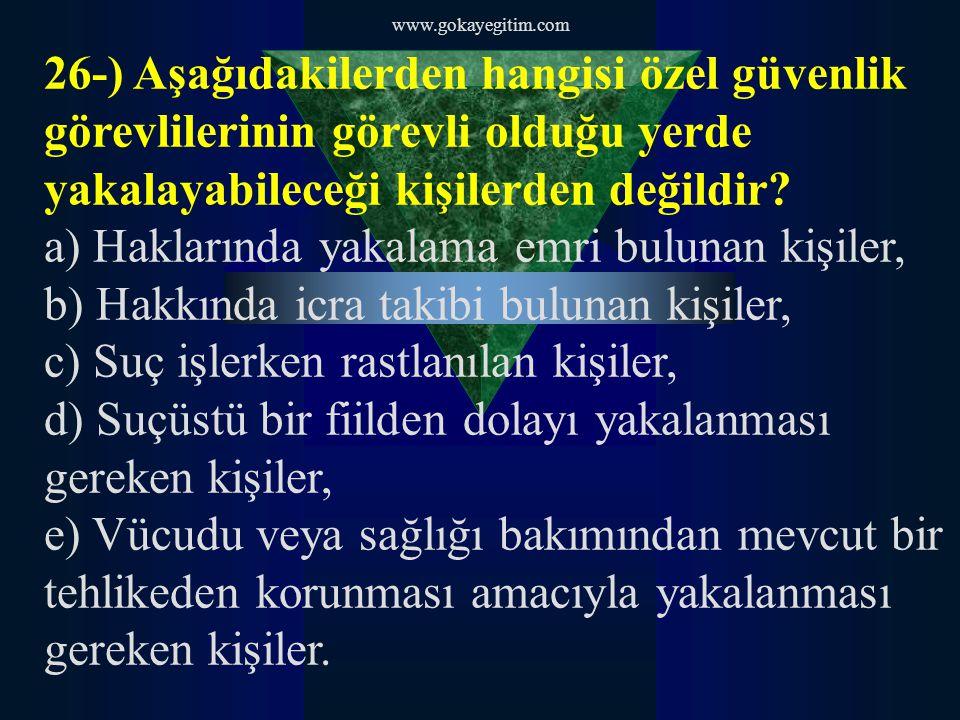 a) Haklarında yakalama emri bulunan kişiler,