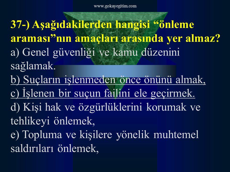 a) Genel güvenliği ve kamu düzenini sağlamak.