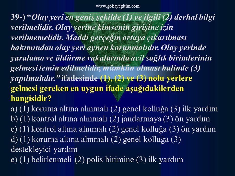 a) (1) koruma altına alınmalı (2) genel kolluğa (3) ilk yardım