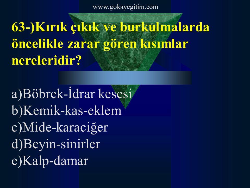 a)Böbrek-İdrar kesesi b)Kemik-kas-eklem c)Mide-karaciğer