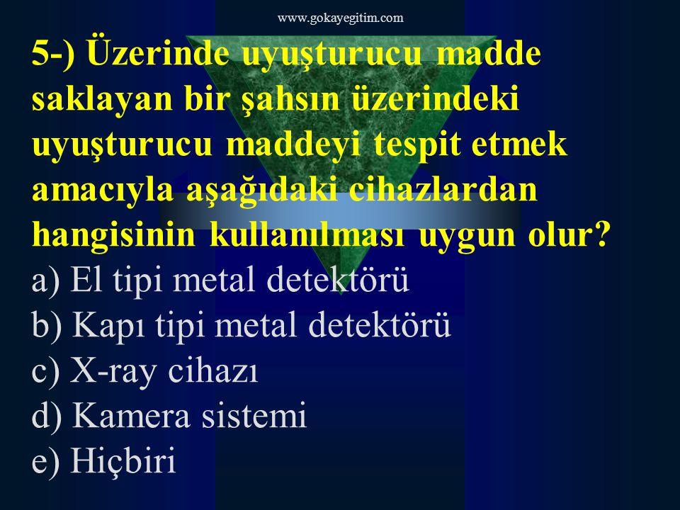 a) El tipi metal detektörü b) Kapı tipi metal detektörü