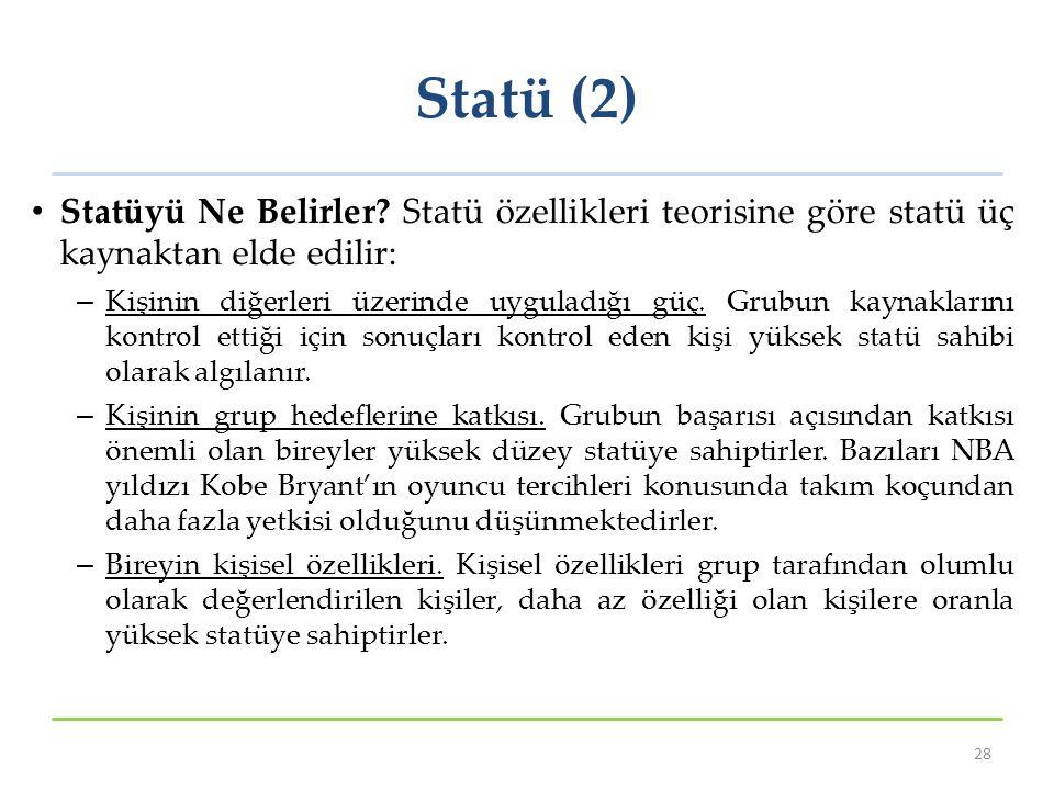 Statü (2) Statüyü Ne Belirler Statü özellikleri teorisine göre statü üç kaynaktan elde edilir: