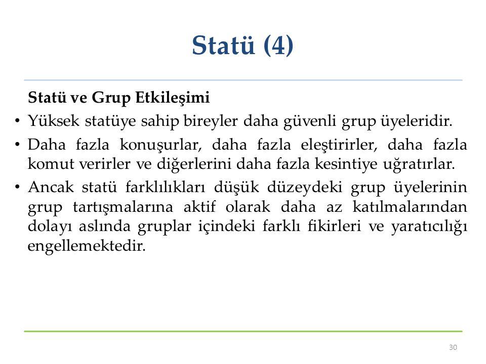 Statü (4) Statü ve Grup Etkileşimi