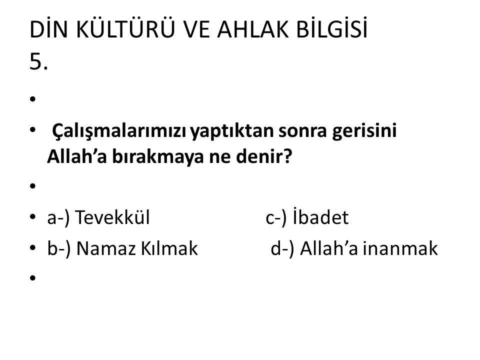 DİN KÜLTÜRÜ VE AHLAK BİLGİSİ 5.