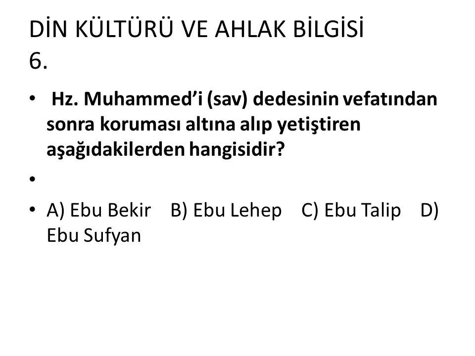 DİN KÜLTÜRÜ VE AHLAK BİLGİSİ 6.