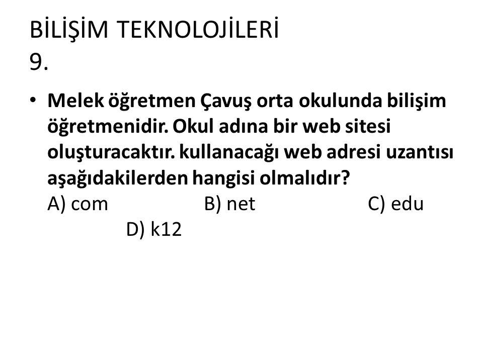 BİLİŞİM TEKNOLOJİLERİ 9.