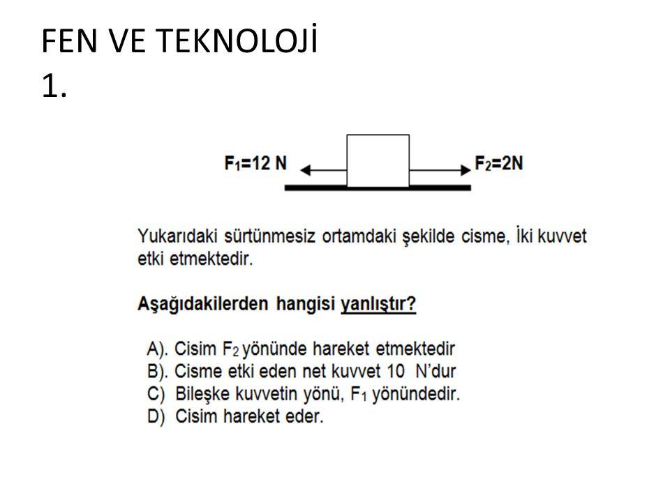 FEN VE TEKNOLOJİ 1.