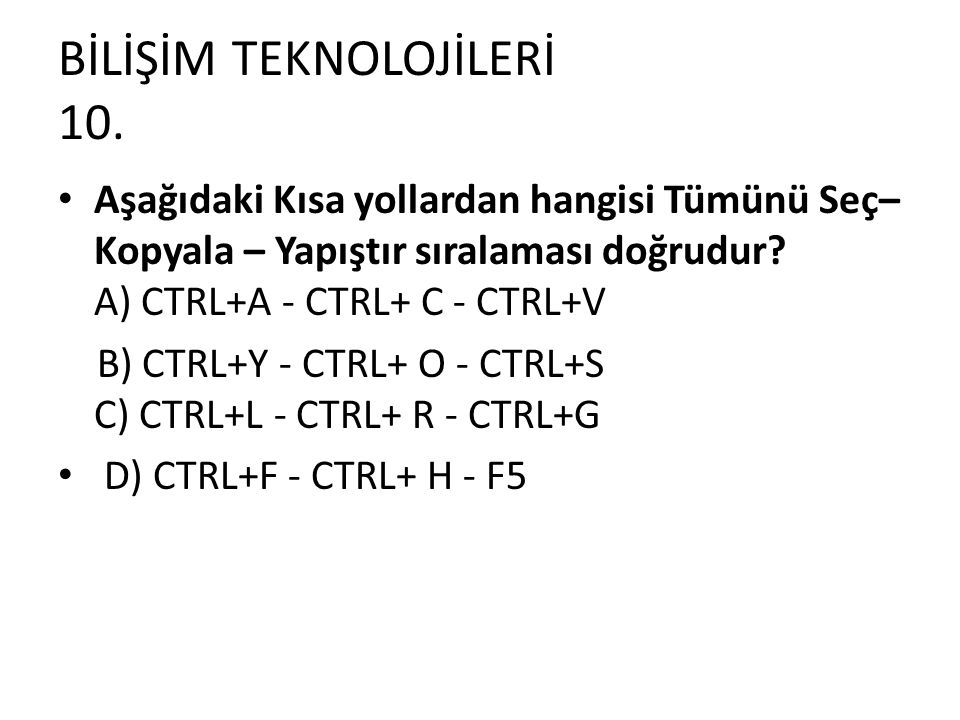 BİLİŞİM TEKNOLOJİLERİ 10.