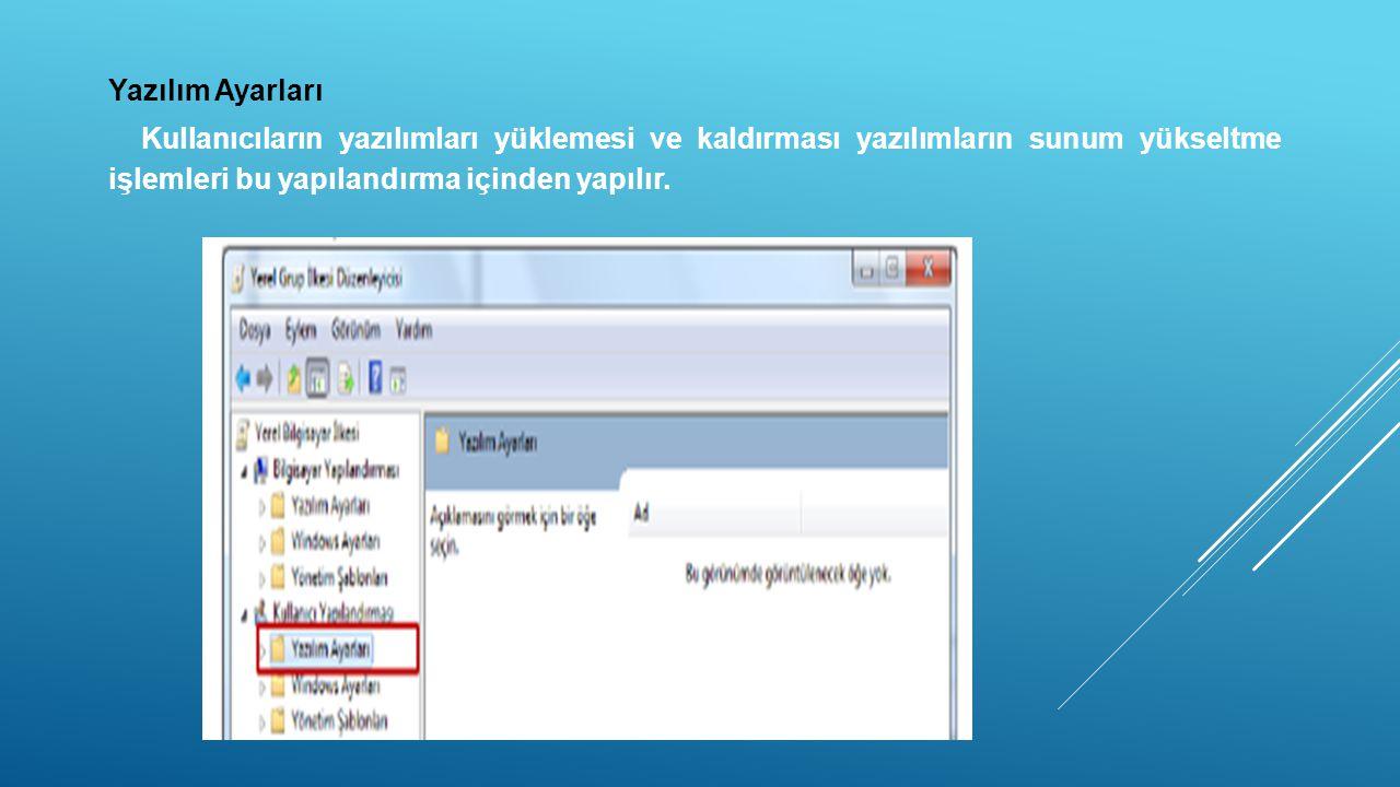 Yazılım Ayarları Kullanıcıların yazılımları yüklemesi ve kaldırması yazılımların sunum yükseltme işlemleri bu yapılandırma içinden yapılır.