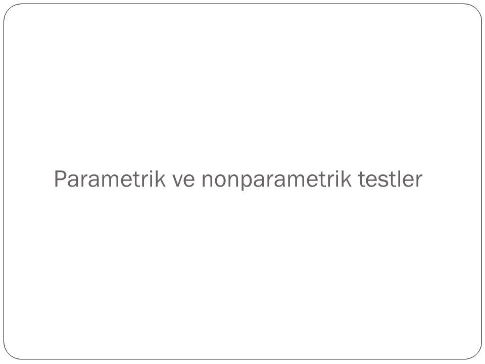 Parametrik ve nonparametrik testler