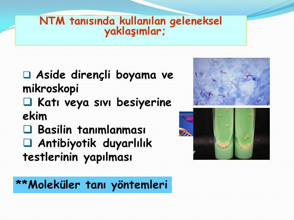 NTM tanısında kullanılan geleneksel yaklaşımlar;
