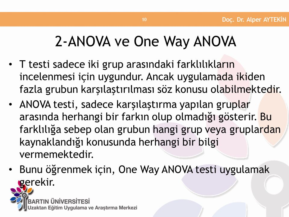 Doç. Dr. Alper AYTEKİN 2-ANOVA ve One Way ANOVA.