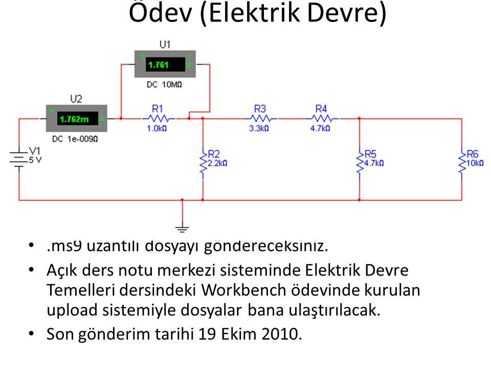 Ödev (Elektrik Devre) .ms9 uzantılı dosyayı göndereceksiniz.