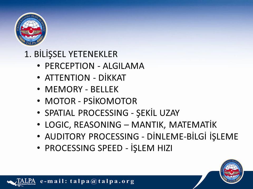 1. BİLİŞSEL YETENEKLER PERCEPTION - ALGILAMA. ATTENTION - DİKKAT. MEMORY - BELLEK. MOTOR - PSİKOMOTOR.