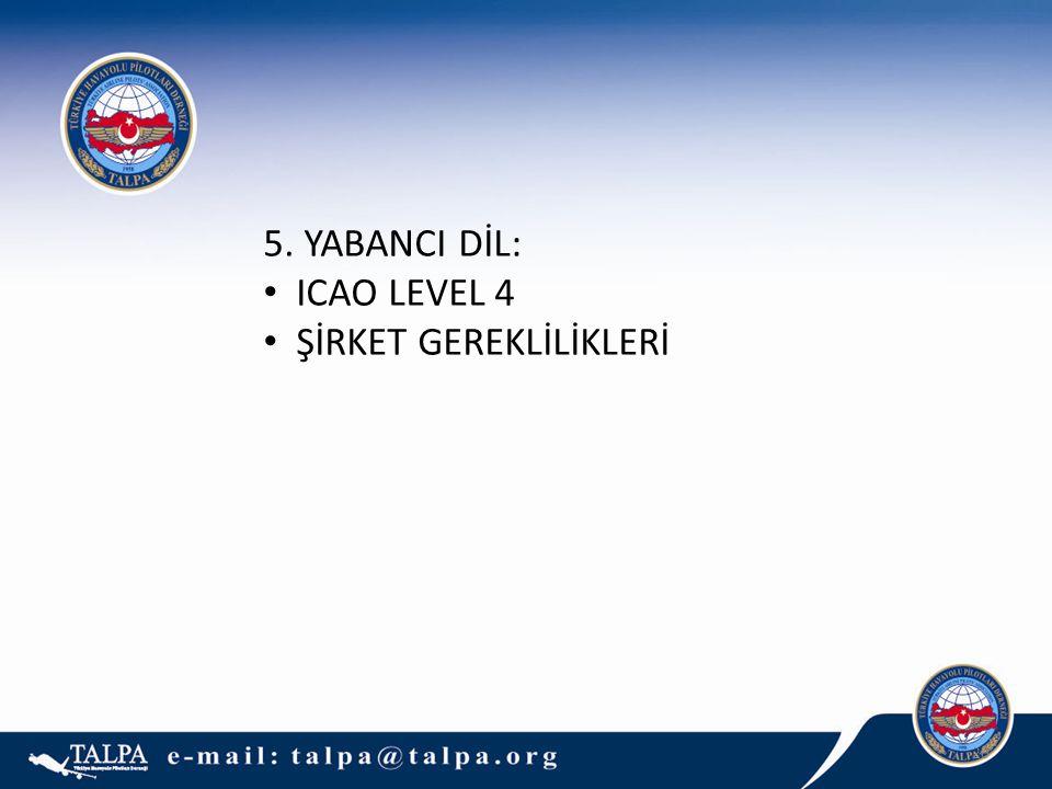 5. YABANCI DİL: ICAO LEVEL 4 ŞİRKET GEREKLİLİKLERİ