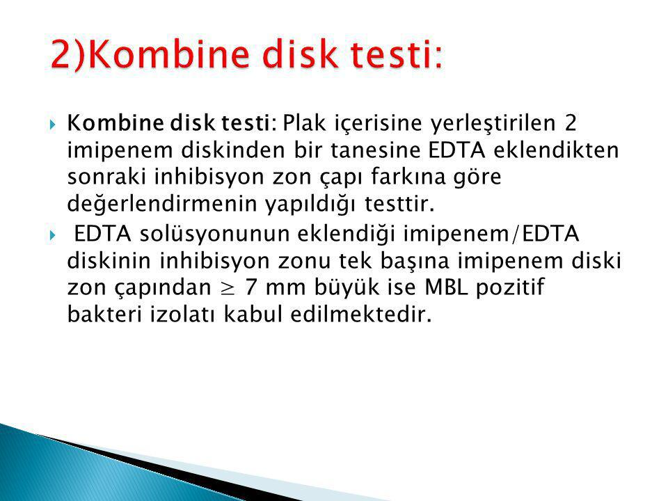 2)Kombine disk testi: