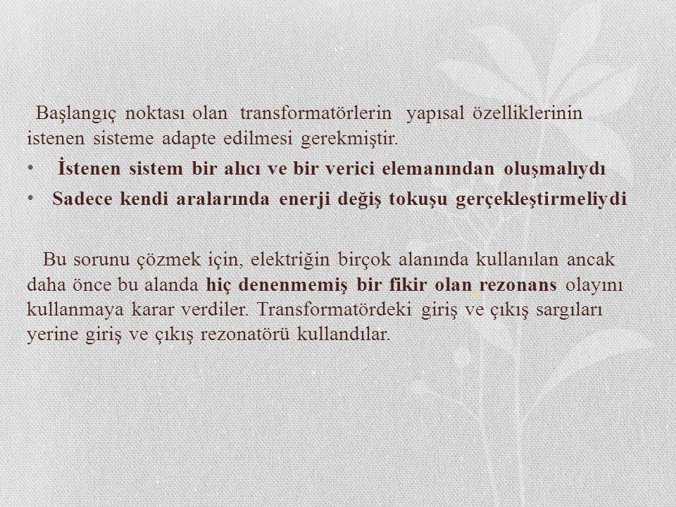 Başlangıç noktası olan transformatörlerin yapısal özelliklerinin istenen sisteme adapte edilmesi gerekmiştir.