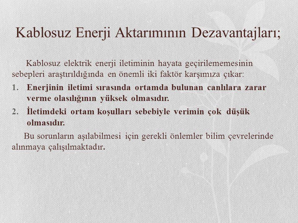 Kablosuz Enerji Aktarımının Dezavantajları;