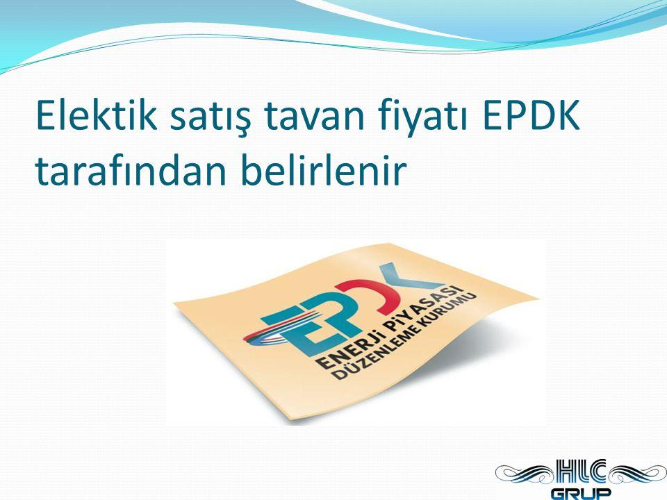 Elektik satış tavan fiyatı EPDK tarafından belirlenir