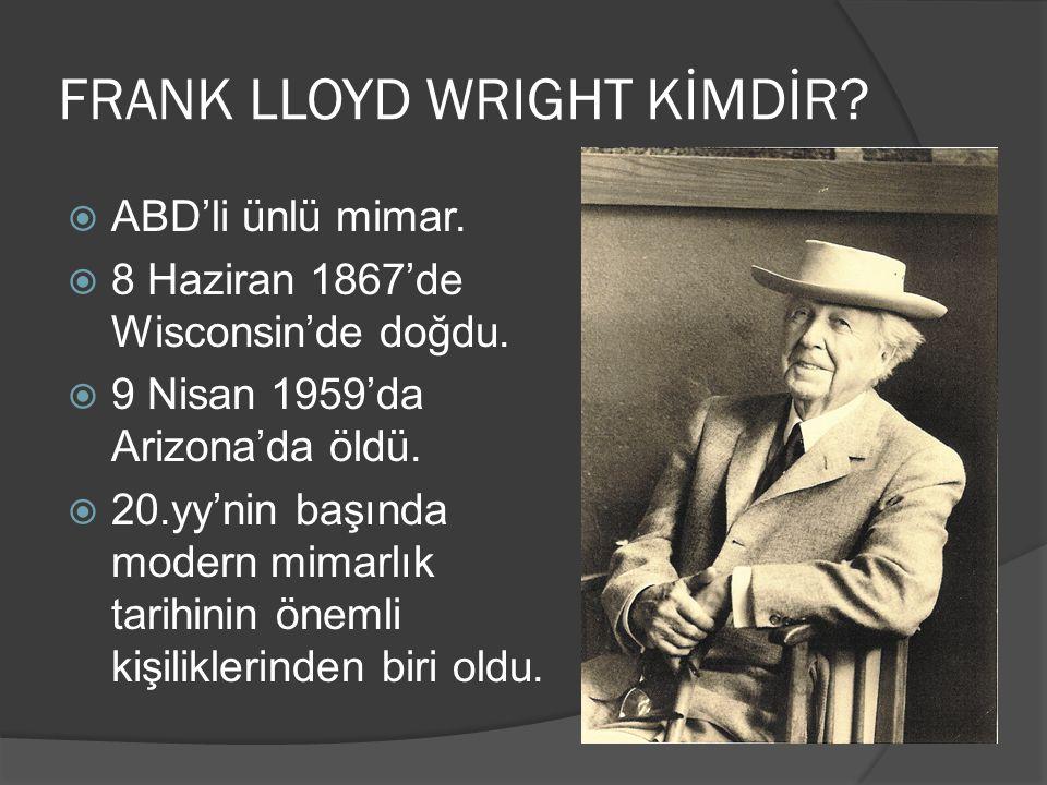 FRANK LLOYD WRIGHT KİMDİR