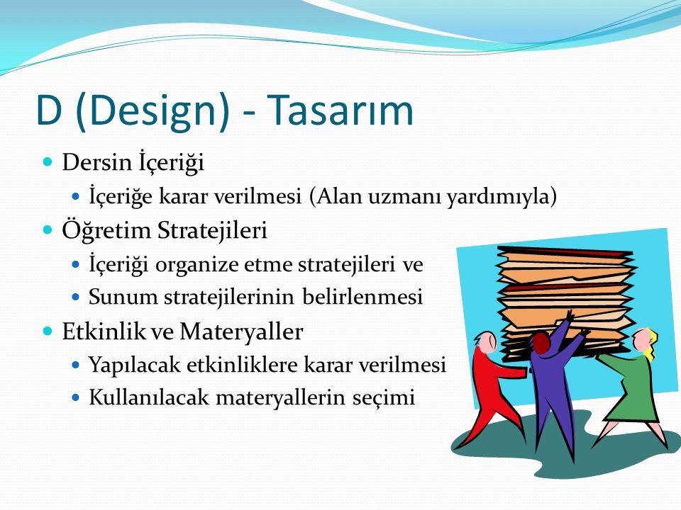 D (Design) - Tasarım Dersin İçeriği Öğretim Stratejileri