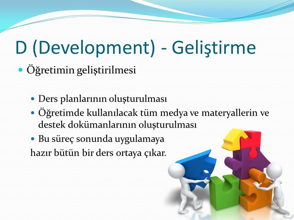 D (Development) - Geliştirme