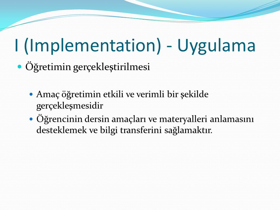 I (Implementation) - Uygulama