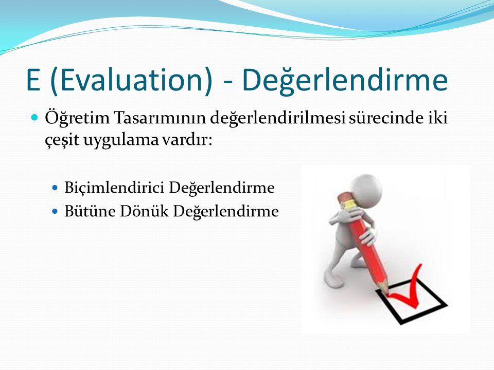 E (Evaluation) - Değerlendirme