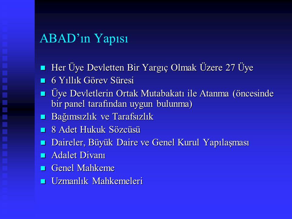 ABAD'ın Yapısı Her Üye Devletten Bir Yargıç Olmak Üzere 27 Üye