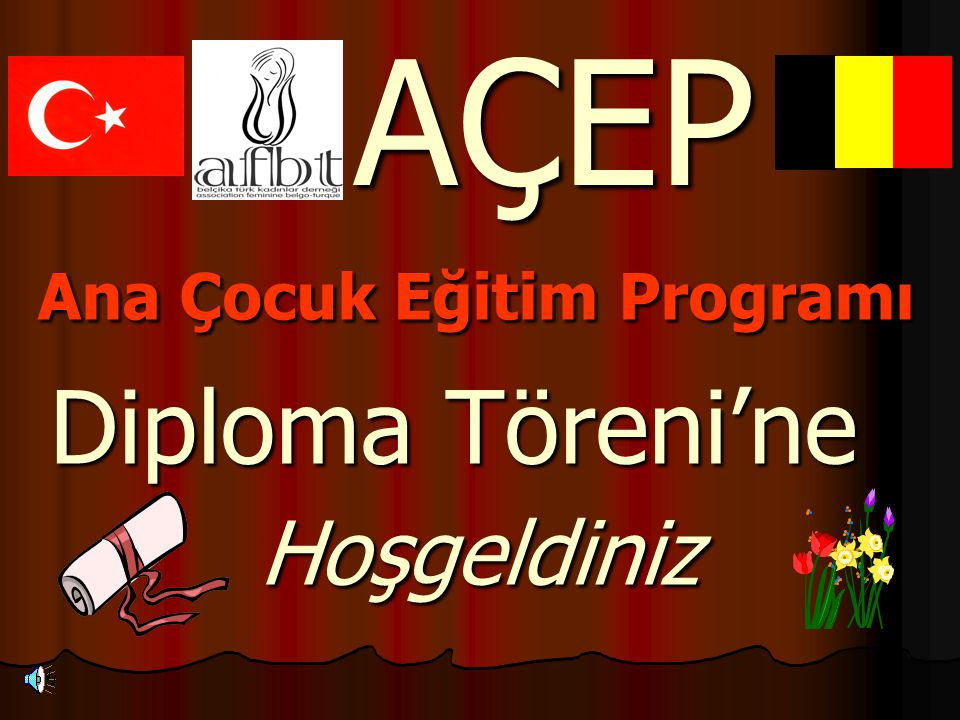 Ana Çocuk Eğitim Programı Diploma Töreni'ne Hoşgeldiniz