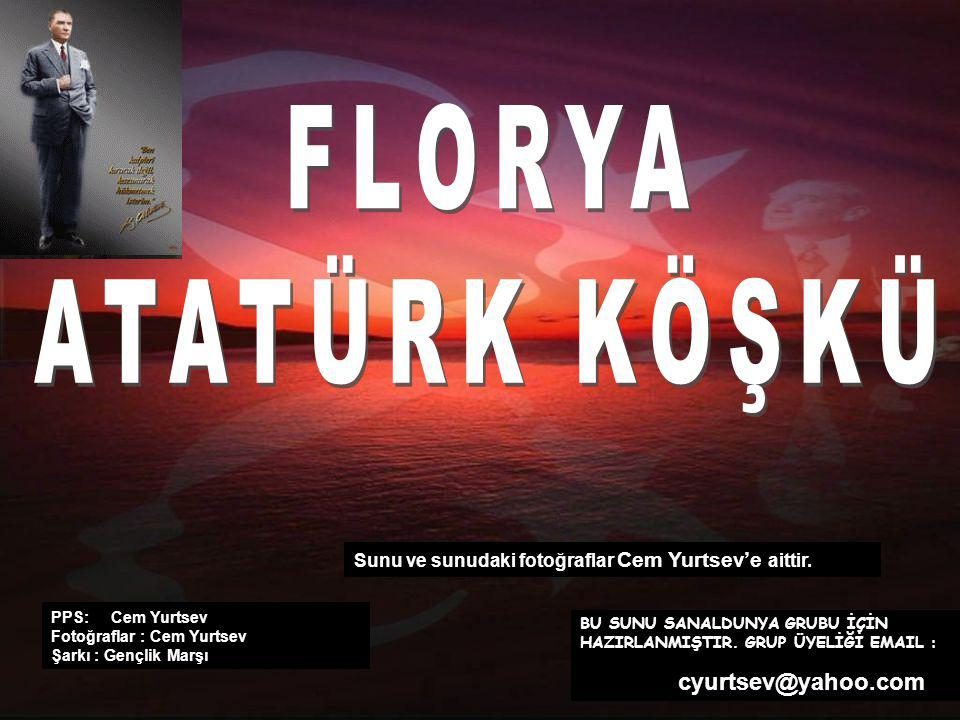 FLORYA ATATÜRK KÖŞKÜ. Sunu ve sunudaki fotoğraflar Cem Yurtsev'e aittir.