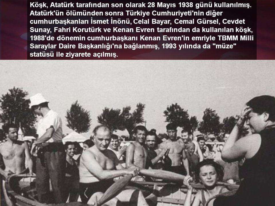 Köşk, Atatürk tarafından son olarak 28 Mayıs 1938 günü kullanılmış