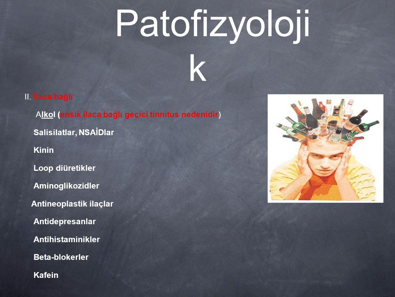 Patofizyolojik II. İlaca bağlı: