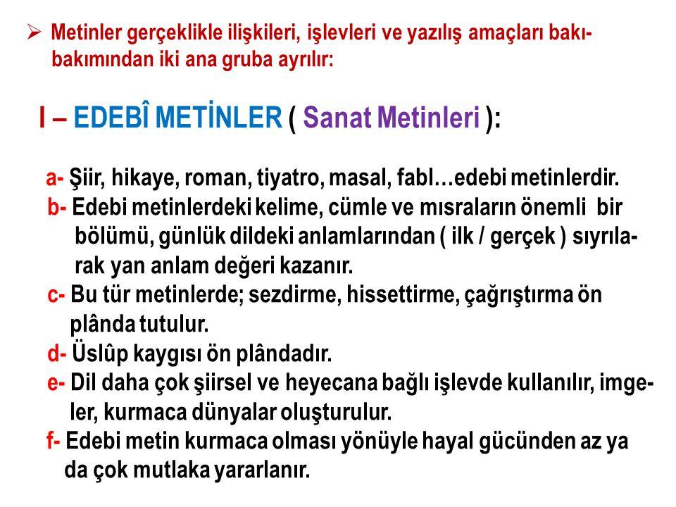 I – EDEBÎ METİNLER ( Sanat Metinleri ):