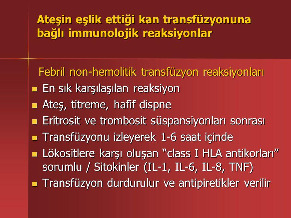 Ateşin eşlik ettiği kan transfüzyonuna bağlı immunolojik reaksiyonlar