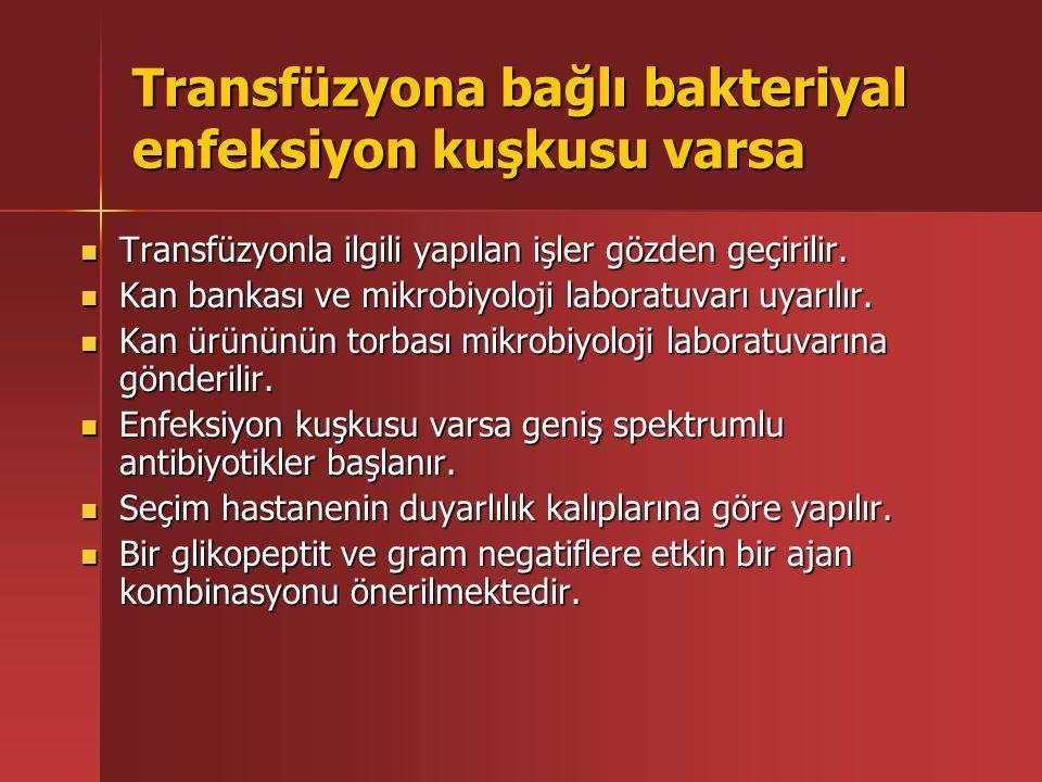 Transfüzyona bağlı bakteriyal enfeksiyon kuşkusu varsa