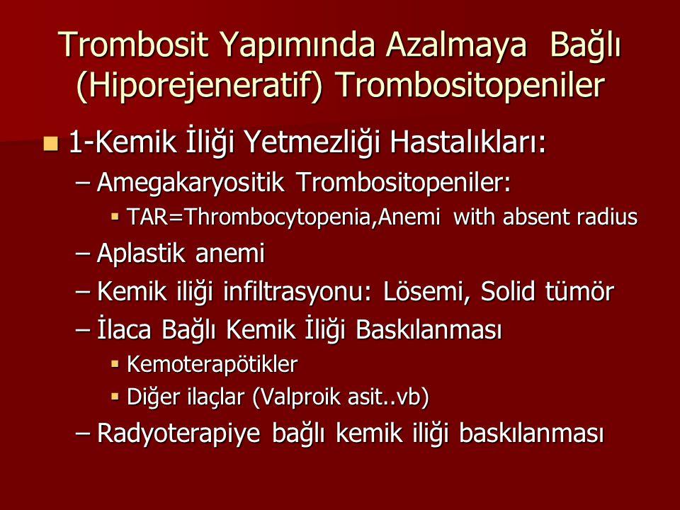 Trombosit Yapımında Azalmaya Bağlı (Hiporejeneratif) Trombositopeniler