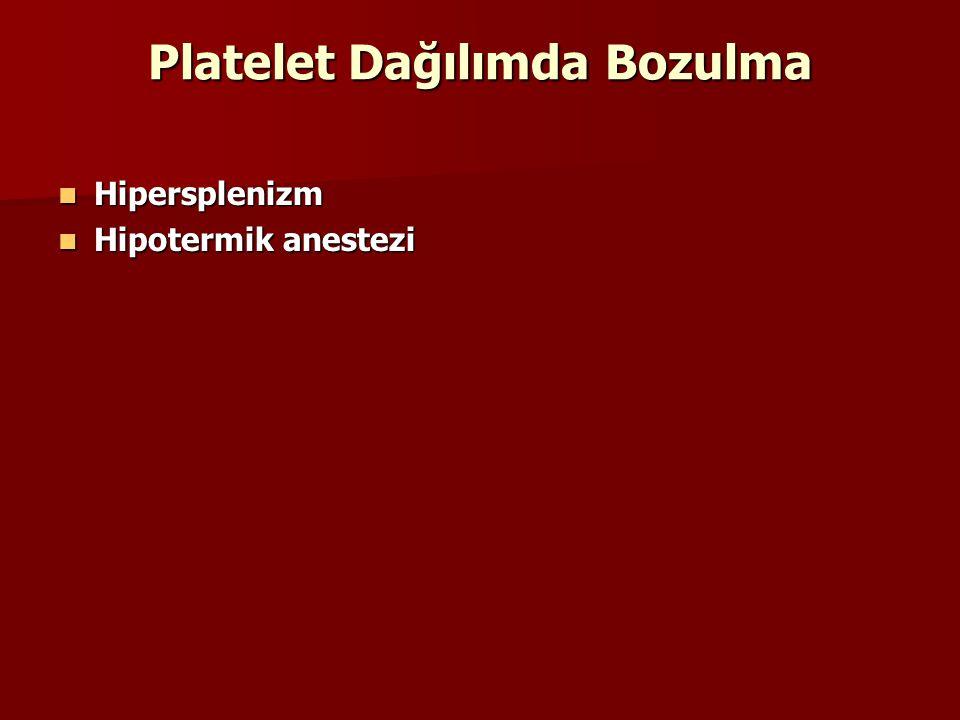 Platelet Dağılımda Bozulma