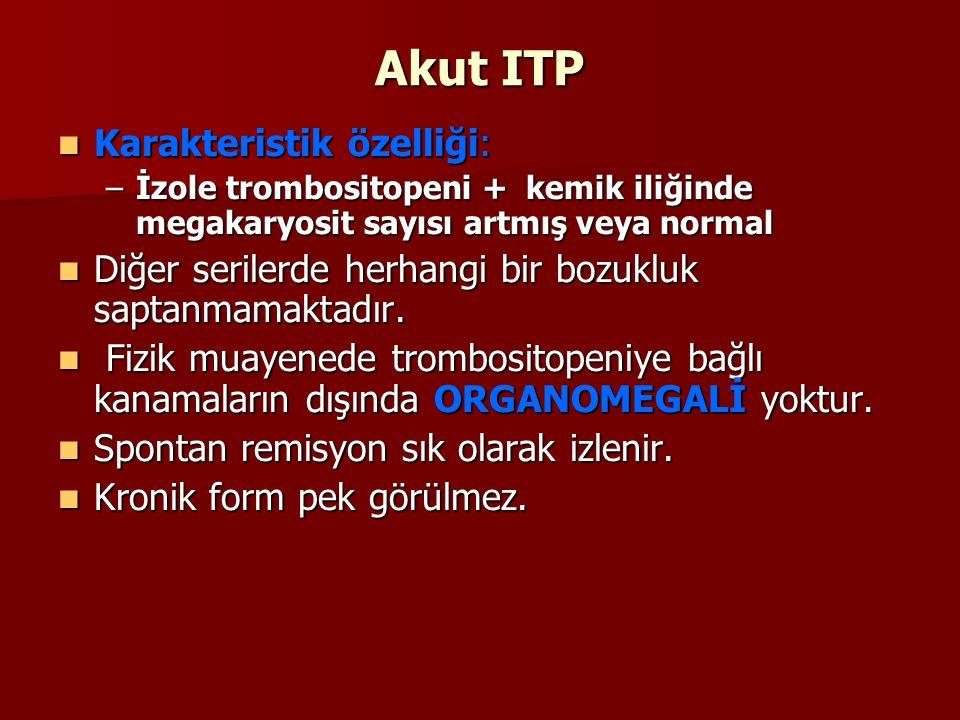 Akut ITP Karakteristik özelliği: