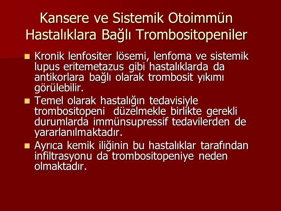 Kansere ve Sistemik Otoimmün Hastalıklara Bağlı Trombositopeniler