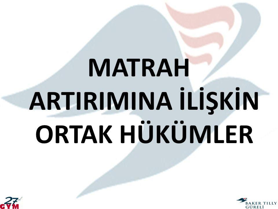 MATRAH ARTIRIMINA İLİŞKİN ORTAK HÜKÜMLER